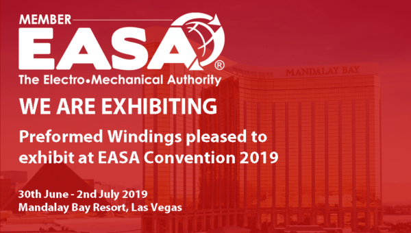 Preformed Windings to Celebrate 1st Anniversary of US Facility at EASA Convention 2019